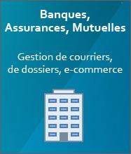 Solutions de gestion de courrier, de dossiers et e-commerce pour les banques, mutuelles et assurances